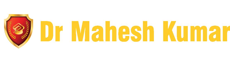 Welcome to Dr. Mahesh Kumar